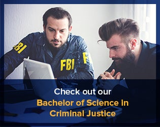 Check out our Bachelor of Science in Criminal Justice